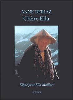Chère Ella : élégie pour Ella Maillart