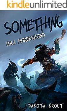 Something (Full Murderhobo Book 1)