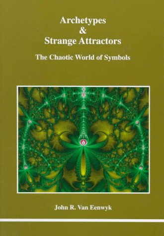 Archetypes & Strange Attractors: The Chaotic World of Symbols (Studies in Jungian Psychology by Jungian Analysts)