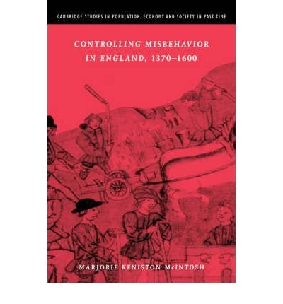 [ Controlling Misbehavior in England, 1370 1600 (Cambridge Studies in Population, Economy and Society in Past #34) By McIntosh, Marjorie Keniston ( Author ) Paperback 2002 ] pdf