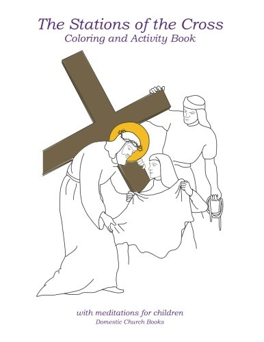 The Stations of the Cross: Coloring and Activity Book