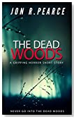 The Dead Woods: A gripping horror short story