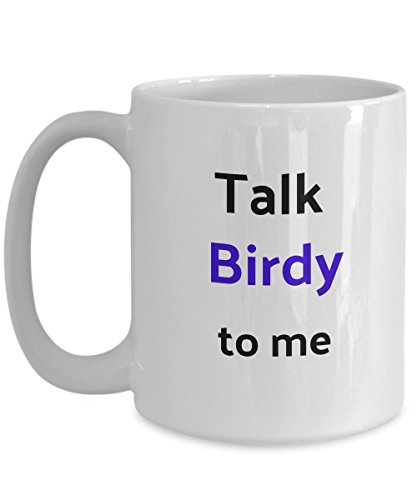 Talk Birdy To Me. Quote Funny Coffee Mug Cup Perfect and Cool Gift for People who are always positive warm vibe and who love birds and sleep. (Larry Bird Halloween Costume)