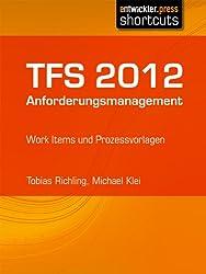 TFS 2012 Anforderungsmanagement - Work Items und Prozessvorlagen