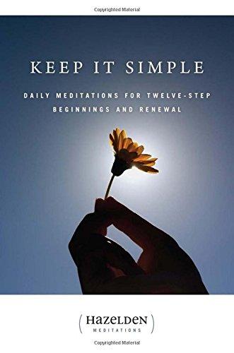 Keep It Simple: Daily Meditations For Twelve-Step Beginnings And Renewal (Hazelden Meditation Series)
