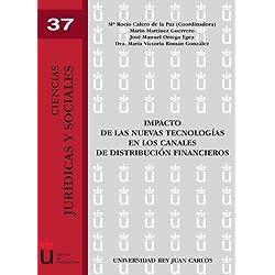 Impacto de las nuevas tecnologías en los canales de distribución financieros (Spanish Edition)