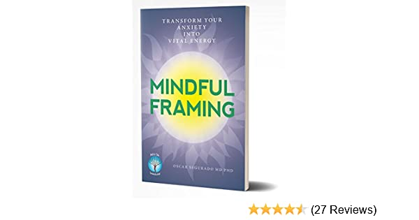 Amazon.com: Mindful Framing: Transform your Anxiety into Vital ...
