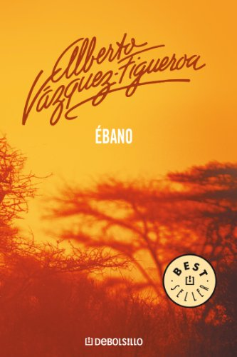 Ébano de Alberto Vázquez-Figueroa