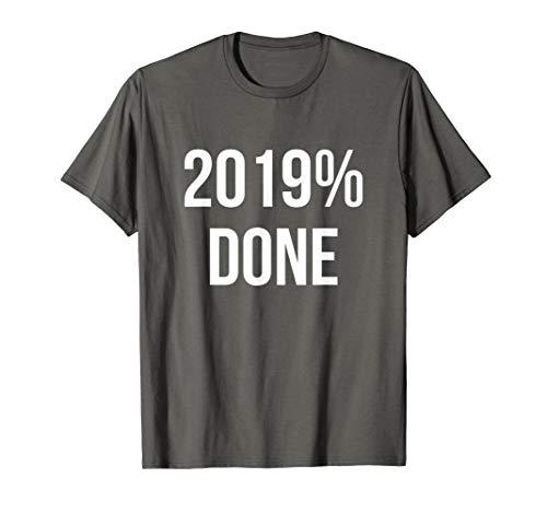 2019% Done High School Senior Graduation New Years Eve Shirt