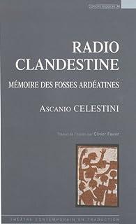 Radio clandestine : Mémoire des fosses ardéatines par Ascanio Celestini