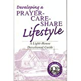 img - for Developing a prayer-care-share lifestyle: A light-house devotional guide book / textbook / text book
