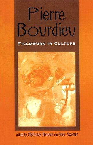Pierre Bourdieu: Fieldwork in Culture (Culture and Education Series)