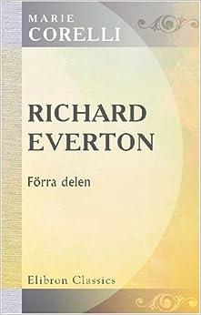Book Richard Everton: En lifshistoria (Holy orders). Af Marie Corelli. Bemyndigad öfversättning från engelska originalet af Emile Kullman. Förra delen
