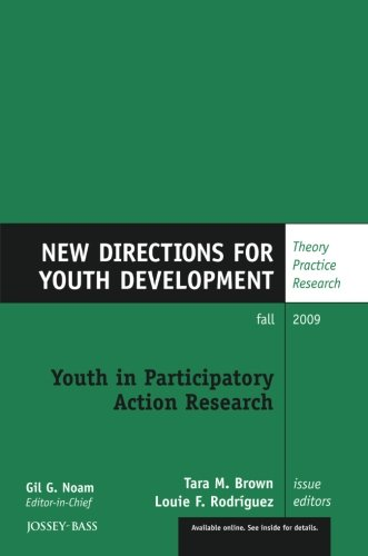 Youth in Participatory Action Research: New Directions for Youth Development, Number 123