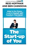 Start-Up of You Adapt to the Future, Invest in Yourself, and Transform Your Career