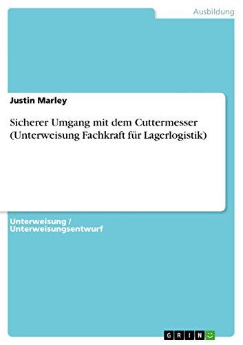 Sicherer Umgang mit dem Cuttermesser (Unterweisung Fachkraft für Lagerlogistik) (German Edition) (Justin Lager)