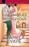 A Los Angeles Rendezvous (Millionaire Moguls)