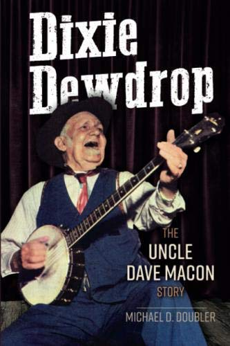 Dixie Dewdrop: The Uncle Dave Macon Story (Music in American (Music De Wolfe Studio)