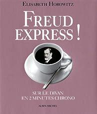 Freud express ! Sur le divan en 2 min chrono par Elisabeth Horowitz