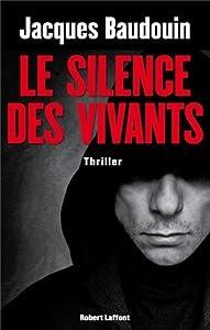 vignette de 'Le silence des vivants (Jacques Baudouin)'