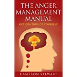 The Anger Management Manual: Get Control of Yourself