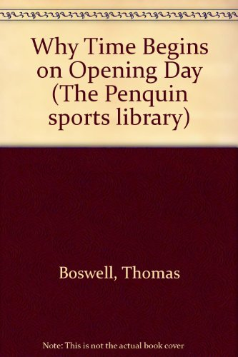Why Time Begins on Opening Day (The Penquin sports library)