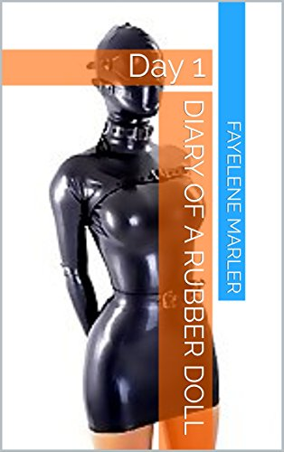 Diary of a Rubber Doll: Day 1