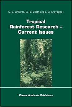 Book Tropical Rainforest Research - Current Issues: Proceedings of the Conference held in Bandar Seri Begawan, April 1993 (Monographiae Biologicae)
