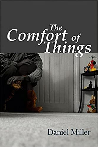 The comfort of things amazon daniel miller 9780745644042 the comfort of things amazon daniel miller 9780745644042 books malvernweather Images