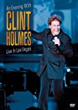 Clint Holmes: An Evening with Clint Holmes - Live in Las Vegas