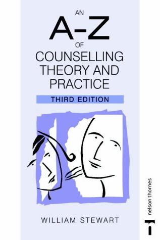 A-Z of Counselling Theory and Practice 3E: Third Edition