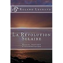 La Révolution Solaire: Guide pratique d'interprétation (French Edition)