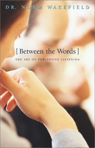 Between the Words): The Art of Perceptive Listening