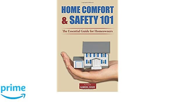 Home Comfort & Safety 101: The Essential Guide for ...