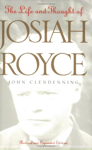 The Life and Thought of Josiah Royce: Revised and Expanded Edition (The Vanderbilt Library of American Philosophy) by Brand: Vanderbilt University Press