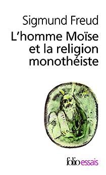 L'homme Moïse et la religion monothéiste par Freud