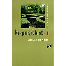 Les jeunes de la cité (Sociologue (le)) (French Edition)