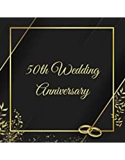50th Wedding Anniversary Guest Book: Golden Wedding Anniversary, Elegant 50th Golden Anniversary Guestbook, Perfect for writing lovely messages from Family Members & Friends and sticking in photos Album Memory Keepsake Gift Scrapbook