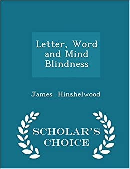 Book Letter, Word and Mind Blindness - Scholar's Choice Edition
