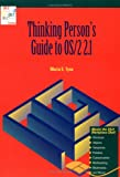 Thinking Person's Guide to OS/2 2.1, Maria E. Tyne, 0471603066