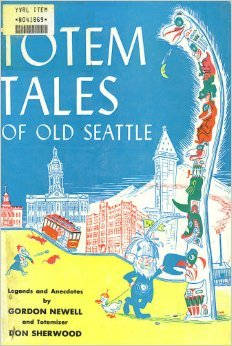 Totem Tales of Old Seattle Limited Illus