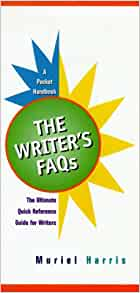 The Writers FAQs: A Pocket Handbook, 4th Edition by Muriel G. Harris, Jennifer
