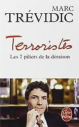 Terroristes : les septs piliers de la déraison