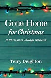 Gone Home for Christmas: A Companion Novella to A