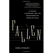 Fallen: A Trauma, a Marriage, and the Transformative Power of Music