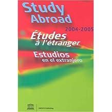 UNESCO Study Abroad: 2004-2005, 32nd Edition (Study Abroad (UNESCO))