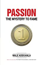 Passion: The Mystery to Fame