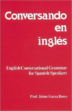 Beste Hörbücher Torrent-Download Conversando En Ingles : English Conversational Grammar for Spanish Speakers PDF FB2 0844271012