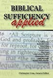 Biblical Sufficiency Applied, , 0981479197