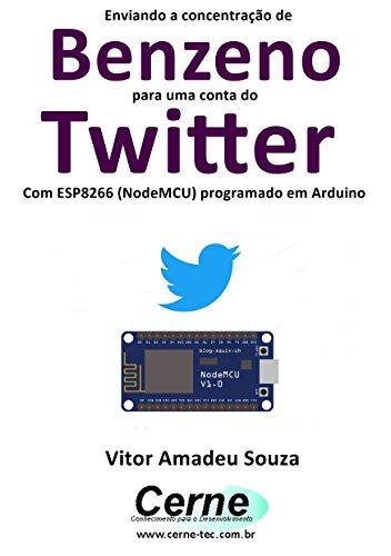 Enviando a concentração de Benzeno para uma conta do Twitter Com ESP8266 (NodeMCU) programado em Arduino